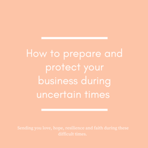 """Art that says """"How to prepare and protect your business during uncertain times"""" and """"Sending you love, hope, resilience, and faith during these difficult times"""""""